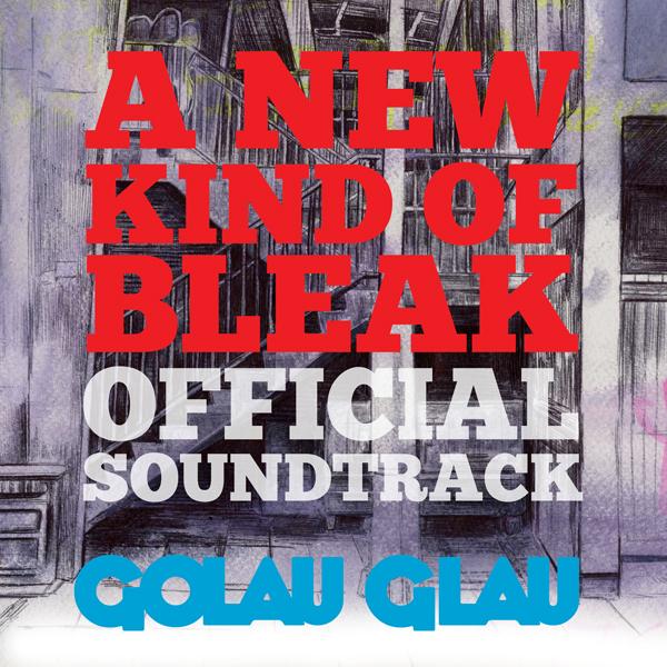 Golau Glau - A New Kind of Bleak (Official Soundtrack)