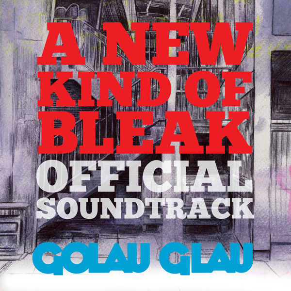 Golau Glau - A New Kind of Bleak (Official Soundtrack)
