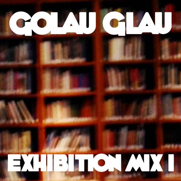 Golau Glau - Exhibition Mix (artwork)