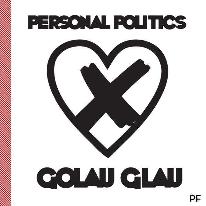 Golau Glau - Personal Politics